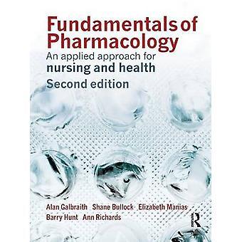 Grundlagen der Pharmakologie ein angewandte Konzept für Pflege und Gesundheit von & Alan Galbraith