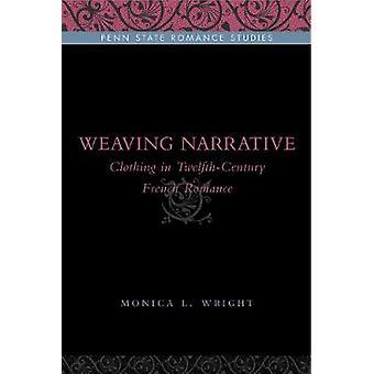 Weberei Narrative Kleidung hindurch französische Romantik von Wright & Monica L. & Norris
