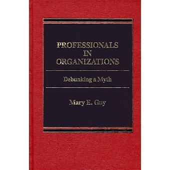 Profis in Organisationen einen Mythos von Guy & Mary E. entlarven