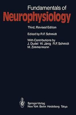 Funfemmestals of Neurophysiology by Schmidt & Robert F.