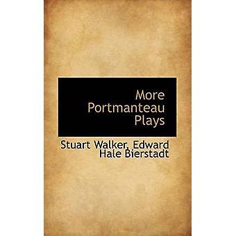 More Portmanteau Plays by Walker & Stuart