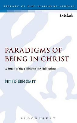 Paradigms of Being in Christ by Smit & PeterBen
