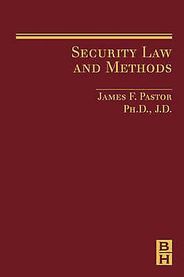 Security Law and Methods by Pastor & James F.