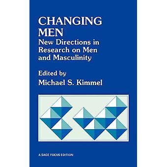 Föränderliga män nya riktningar i forskning om män och manlighet av Kimmel & Michael Svensson