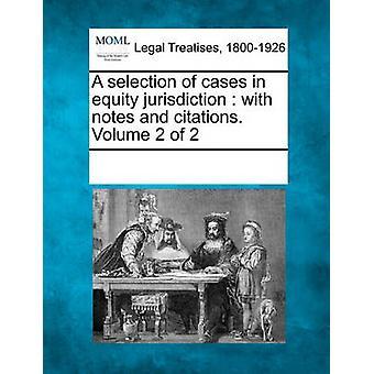 مجموعة مختارة قضايا في الولاية الإنصاف مع الملاحظات والاستشهادات. المجلد 2 من 2 من المساهمين & انظر ملاحظات متعددة