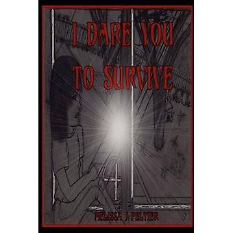 I Dare You to Survive by Peltier & Melissa J.