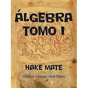 Álgebra Tomo eu pescada companheiro por Ak Mi N. & H. Ctor Alonso