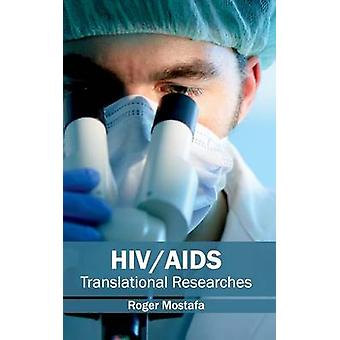 HIVAIDS Translational Researches by Mostafa & Roger