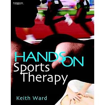 Hands on Sports Therapy by Ward & Keith
