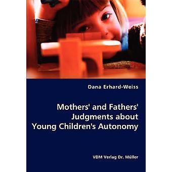Mödrar och fäder domar om unga barnens självständighet genom ErhardWeiss & Dana