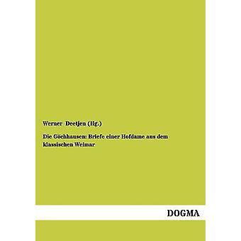 Die Gochhausen Briefe Einer Hofdame Aus Dem Klassischen Weimar by Deetjen Hg . & Werner