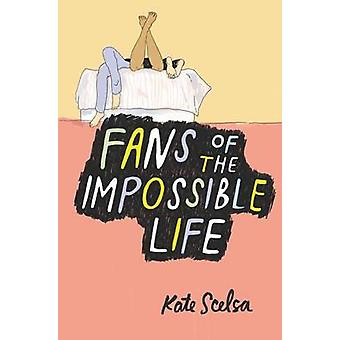 Fans of the Impossible Life by Kate Scelsa - 9780062331755 Book