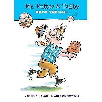 Mr. Putter & Tabby Drop the Ball by Cynthia Rylant - Arthur Howard -