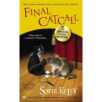 Final Catcall - A Magical Cats Mystery by Sofie Kelly - 9780451414700