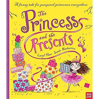 The Princess and the Presents by Caryl Hart - Sarah Warburton - 97807
