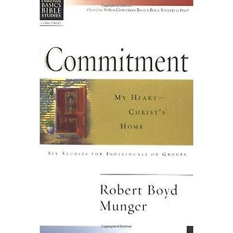 Commitment - My Heart--Christ's Home by Robert Boyd Munger - 978083082