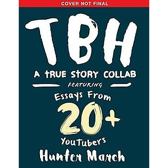 Tbh - 51 True Story Collabs by Hunter March - 9781338053999 Book