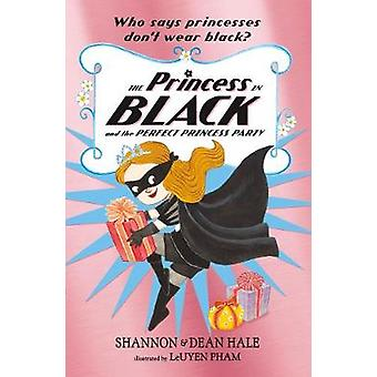The Princess in Black and the Perfect Princess Party by LeUyen Pham -