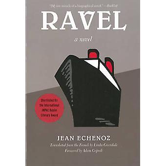 Ravel - A Novel by Jean Echenoz - 9781595586704 Book