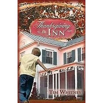 Thanksgiving at the Inn by Tim Whitney - 9781610880084 Book