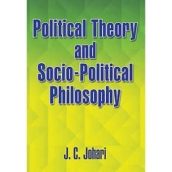 Political Theory & Socio-Political Philosophy by J. C. Johari - 97881