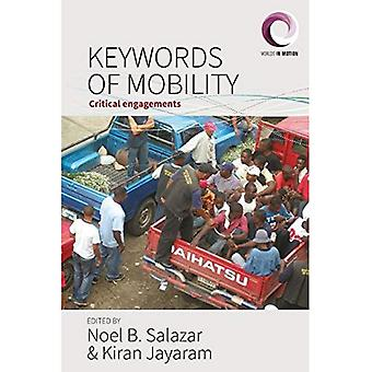 Keywords of Mobility: Critical Engagements (Worlds� in Motion)