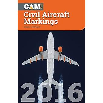 Civil Aircraft Markings - 2016 by Allan S. Wright - 9781857803730 Book