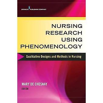 Soins infirmiers recherche à l'aide de phénoménologie Qualitative modèles et méthodes en sciences infirmières par de Chesnay & Mary