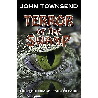 Terror of the Swamp (Toxic) (Paperback) by Townsend John