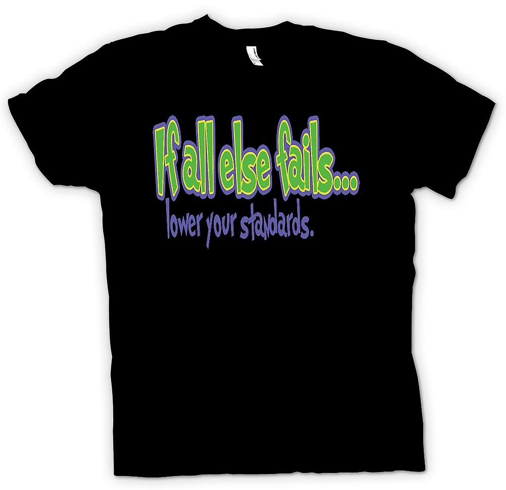 Mens T-shirt - If all else fails...lower your standards. - Quote