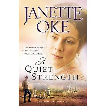 A Quiet Strength (Repackaged ed.) by Janette Oke - 9780764205293 Book