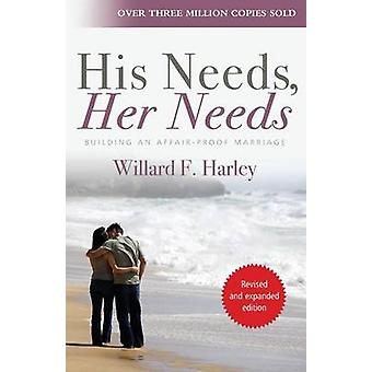 His Needs Her Needs - Building an Affair-proof Marriage (2nd Revised e