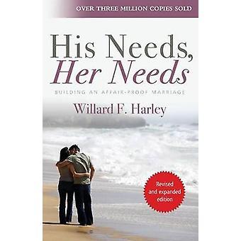 Sus necesidades sus necesidades - construir un matrimonio a prueba de asunto (2ª revisada e