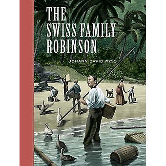 السويسرية عائلة روبنسون (طبعة جديدة) حسب يوهان ويس-بو 9781402726026