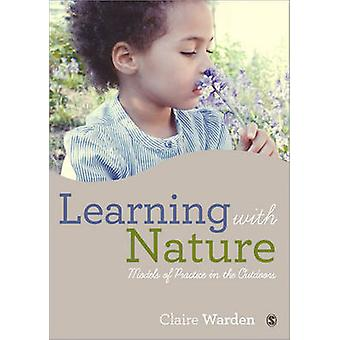 Learning with Nature - Embedding Outdoor Practice by Claire Helen Ward