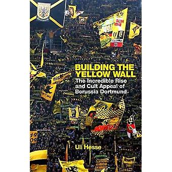 Building the Yellow Wall by Building the Yellow Wall - 9781474606240