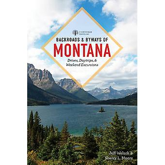 Backroads & Byways of Montana - Drives - Day Trips & Weekend Excursion