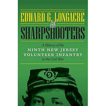 The Sharpshooters - A History of the Ninth New Jersey Volunteer Infant