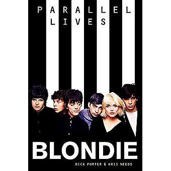 Blondie - Parallel Lives by Dick Porter - Kris Needs - 9781785582943 B