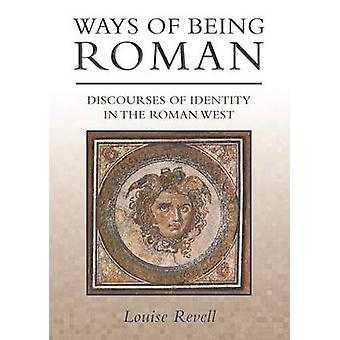 Manieren van zijn Roman - Discourses van identiteit in het westen van de Roman door Loui