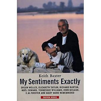 My Sentiments Exactly (New edition) by Keith Baxter - 9781840021172 B