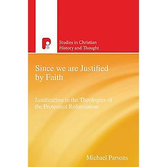 Since We are Justified by Faith - Justification in the Theologies of t