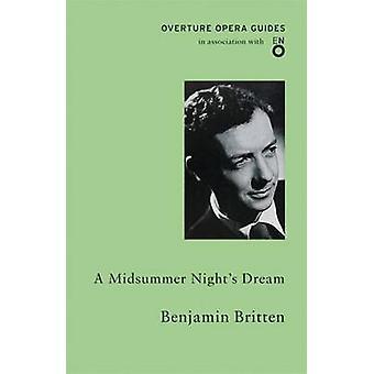 A Midsummer Night's Dream by Benjamin Britten - 9781847495440 Book