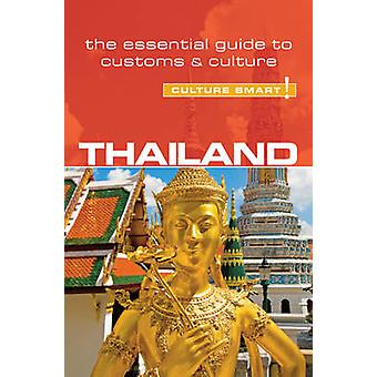 Thailand - Culture Smart! - The Essential Guide to Customs & Culture b