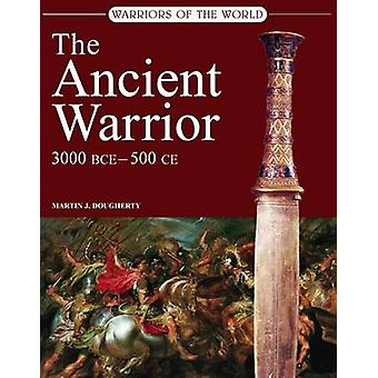 L'ancien guerrier - 3000 av. J.-C. - 450 AD par Martin J. Dougherty - 97819066