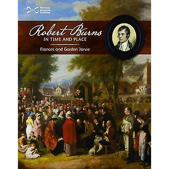 Robert Burns in Time and Place by Frances Jarvie - Gordon Jarvie - 97