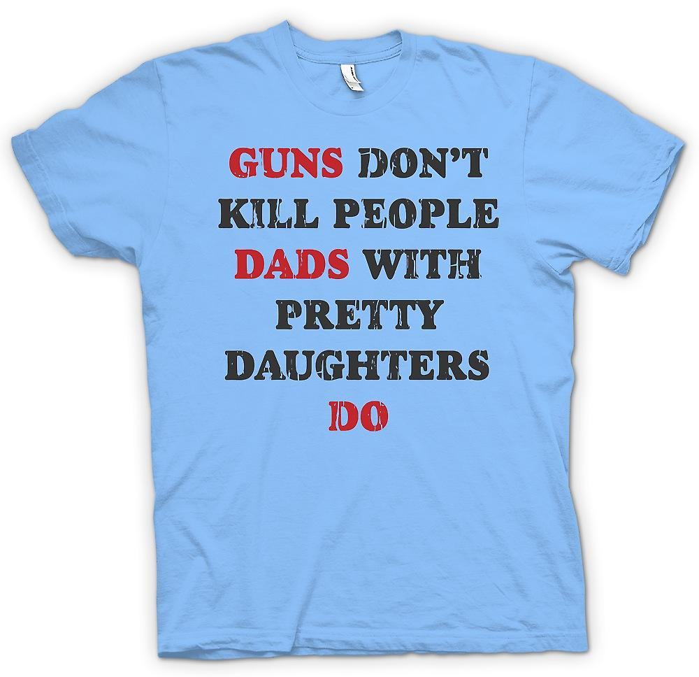 Mens T-shirt - Guns Don t Kill People - papas avec jolies filles faire