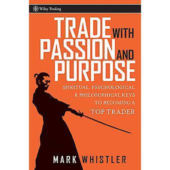 Commerce avec Passion et le but - spirituel - psychologique et Philoso