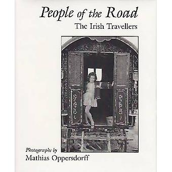 People of the Road - Irish Travellers by Mathias Oppersdorff - 9780815
