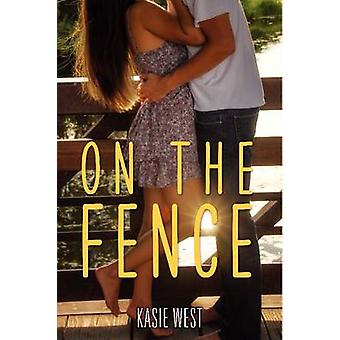 On the Fence by Kasie West - 9780062235671 Book
